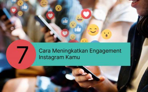 7 Cara Meningkatkan Engagement Instagram Kamu